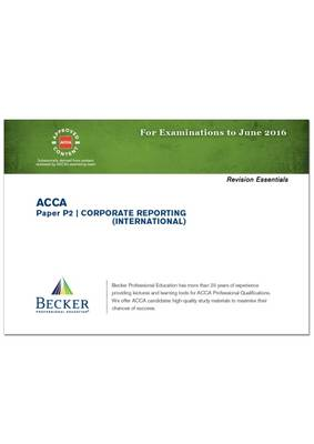 ACCA - P2 Corporate Reporting (International) (for Exams Up to June 2016): Revision Essentials Handbook - ACCA (Paperback)