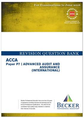 ACCA - P7 Advanced Audit and Assurance (International) (for Exams Up to June 2016): Revision Question Bank - ACCA (Paperback)