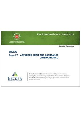ACCA - P7 Advanced Audit and Assurance (International) (for Exams Up to June 2016): Revision Essentials Handbook - ACCA (Paperback)