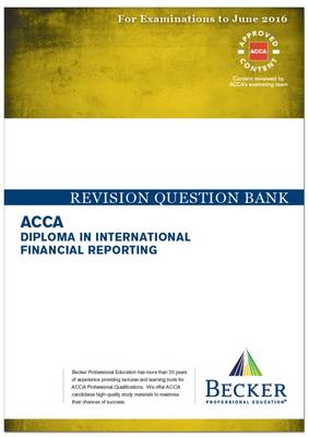 ACCA - DipIFR - Diploma in International Financial Reporting (for Exams Up to June 2016): Revision Question Bank - ACCA (Paperback)
