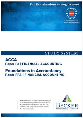 ACCA - F3 Financial Accounting (for Exams Up to August 2016): Study System Text - ACCA (Paperback)