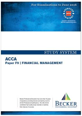 ACCA - F9 Financial Management (for Exams Up to June 2016): Study System Text - ACCA (Paperback)