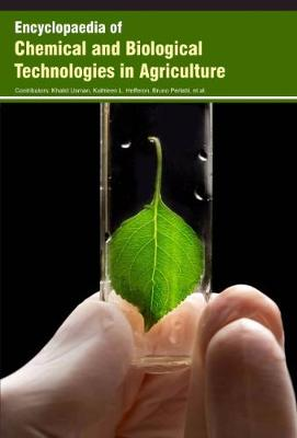 Encyclopaedia of Chemical and Biological Technologies in Agriculture (Hardback)