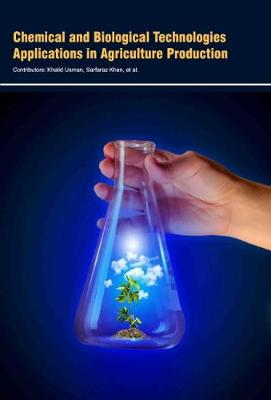 Chemical and Biological Technologies Applications in Agriculture Production (Hardback)