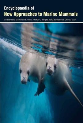 Encyclopaedia of New Approaches to Marine Mammals (Hardback)