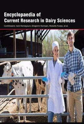 Encyclopaedia of Current Research in Dairy Sciences (Hardback)