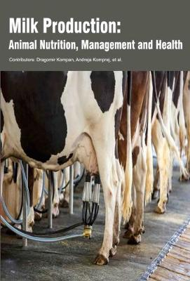 Milk Production: Animal Nutrition, Management and Health (Hardback)