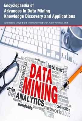 Encyclopaedia of Advances in Data Mining Knowledge Discovery and Applications (Hardback)