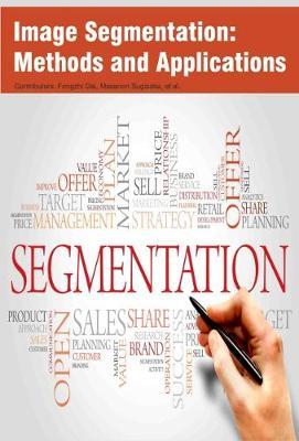 Image Segmentation: Methods and Applications (Hardback)