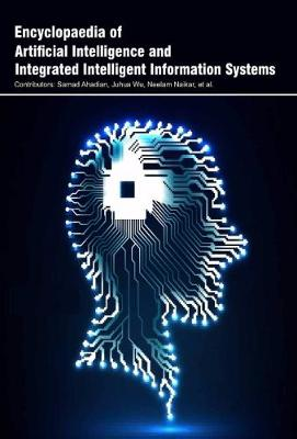 Encyclopaedia of Artificial Intelligence and Integrated Intelligent Information Systems (Hardback)
