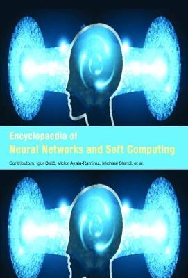 Encyclopaedia of Neural Networks and Soft Computing (Hardback)