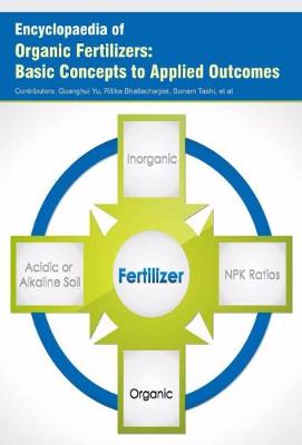 Encyclopaedia of Organic Fertilizers: Basic Concepts to Applied Outcomes (Hardback)