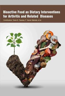 Bioactive Food as Dietary Interventions for Arthritis and Related Diseases (Hardback)