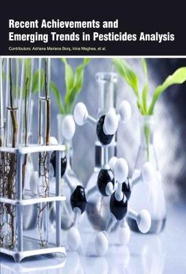 Recent Achievements and Emerging Trends in Pesticides Analysis (Hardback)