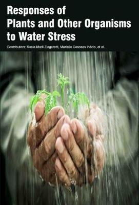 Responses of Plants and Other Organisms to Water Stress (Hardback)