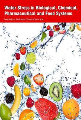 Water Stress in Biological, Chemical, Pharmaceutical and Food Systems (Hardback)