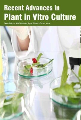 Recent Advances in Plant in Vitro Culture (Hardback)