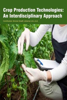 Crop Production Technologies: An Interdisciplinary Approach (Hardback)