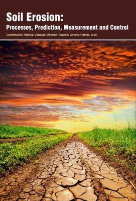 Soil Erosion: Processes, Prediction, Measurement and Control (Hardback)