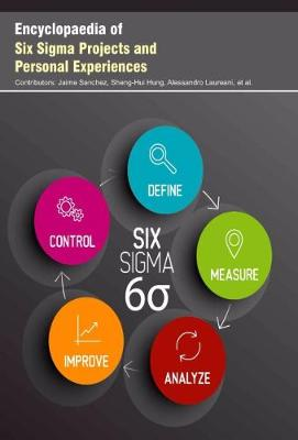 Encyclopaedia of Six Sigma Projects and Personal Experiences (Hardback)