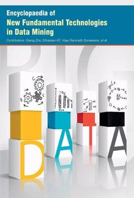 Encyclopaedia of New Fundamental Technologies in Data Mining (Hardback)