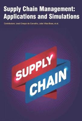 Supply Chain Management: Applications and Simulations (Hardback)