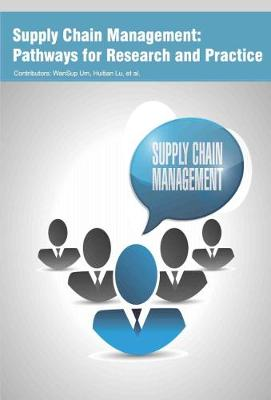 Supply Chain Management: Pathways for Research and Practice (Hardback)