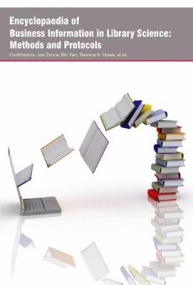 Encyclopaedia of Business Information in Library Science: Methods and Protocols (Hardback)