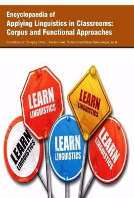 Encyclopaedia of Applying Linguistics in Classrooms: Corpus and Functional Approaches (Hardback)