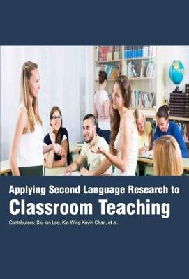 Applying Second Language Research to Classroom Teaching (Hardback)