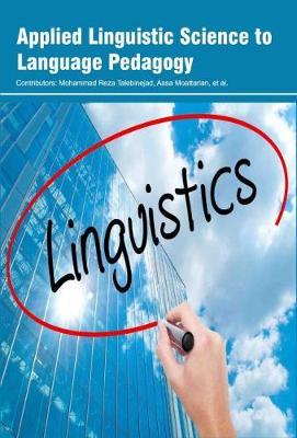 Applied Linguistic Science to Language Pedagogy (Hardback)