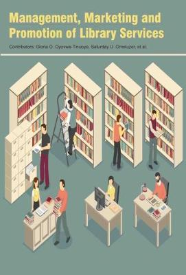 Management, Marketing and Promotion of Library Services (Hardback)