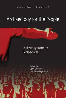 Archaeology for the People: Joukowsky Institute Perspectives - Joukowsky Institute Publication 7 (Paperback)