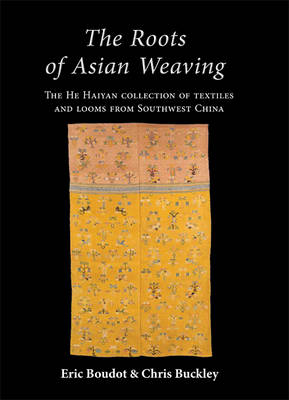 The Roots of Asian Weaving (Hardback)