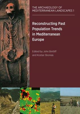 Reconstructing Past Population Trends in Mediterranean Europe (3000BC-AD1800) - Archaeology of Mediterranean Landscapes 1 (Paperback)