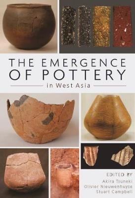 The Emergence of Pottery in West Asia (Hardback)