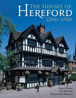 The Houses of Hereford 1200-1700 (Hardback)
