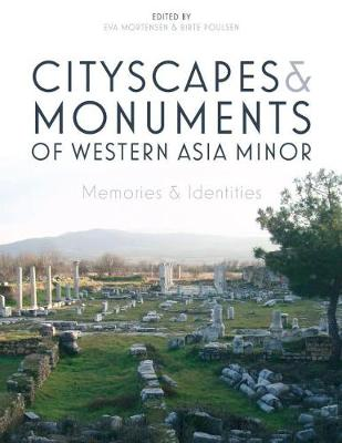 Cityscapes and Monuments of Western Asia Minor: Memories and Identities (Hardback)