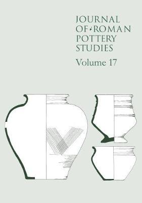 Journal of Roman Pottery Studies Volume 17 - Journal of Roman Pottery Studies 17 (Paperback)