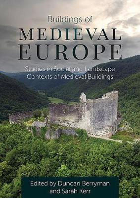 Buildings of Medieval Europe: Studies in Social and Landscape Contexts of Medieval Buildings (Paperback)
