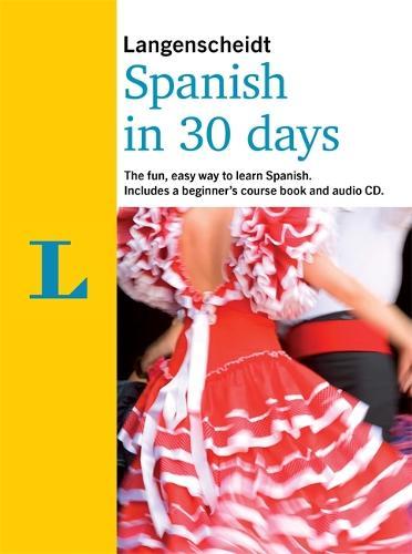 Langenscheidt In 30 Days Spanish - Berlitz in 30 Days (Paperback)