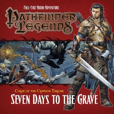 Pathfinder Legends: The Crimson Throne: 3.2 Seven Days to the Grave (CD-Audio)