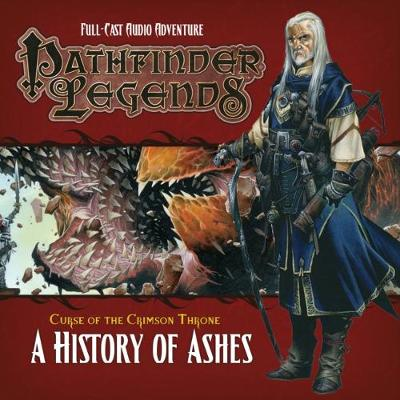 Pathfinder Legends: The Crimson Throne: No. 3.4: A History of Ashes (CD-Audio)