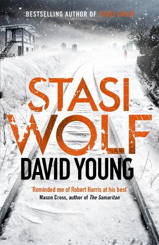 Stasi Wolf: A Gripping New Thriller for Fans of Child 44 (Paperback)