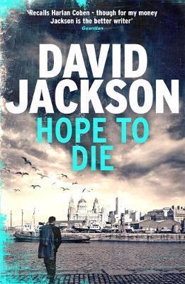 Hope to Die: The gripping serial killer thriller for fans of M. J. Arlidge (Hardback)