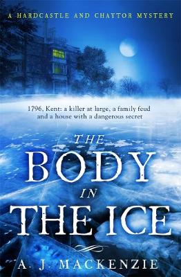 The Body in the Ice: A gripping historical murder mystery perfect if you love S. J. Parris (Hardback)