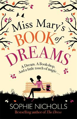 Miss Mary's Book of Dreams: A beguiling story of family, love and starting again, perfect for fans of Chocolat (Paperback)
