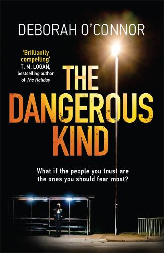 The Dangerous Kind: The thriller that will make you second-guess everyone you meet (Paperback)