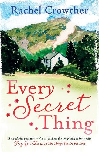 Every Secret Thing: A novel of friendship, betrayal and second chances, for fans of Joanna Trollope and Hilary Boyd (Paperback)