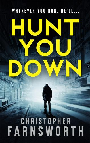 Hunt You Down: An unstoppable, edge-of-your-seat thriller (Paperback)